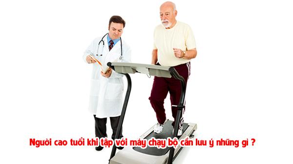 Người cao tuổi khi tập với máy chạy bộ cần lưu ý những gì ?