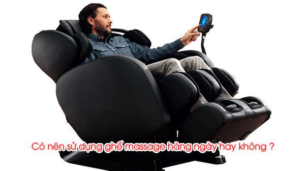 Có nên sử dụng ghế massage hàng ngày hay không ?