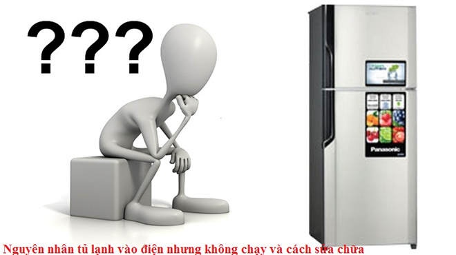 Nguyên nhân dẫn đến tủ lạnh không hoạt động