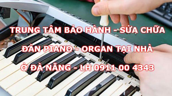 Trung tâm bảo hành sửa chữa đàn piano organ tại Đà Nẵng
